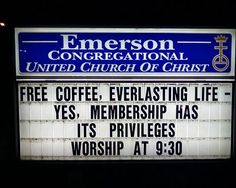 Free coffee, everlasting life, yes, membership has its privileges.
