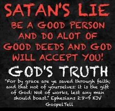 "That is exactly how the devil deceives you into believing you are ready. But the truth is plain: ""saved through faith...not of works"". If works got you into Heaven, no one would make it because we ALL sin every single day. It is a gift given freely by God when you believe in him, not by a spoken confession or ""receiving"" Him, but by humbling your heart and believing through faith He will save you."