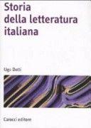 Storia della letteratura italiana / Ugo Dotti Roma : Carocci, 2007