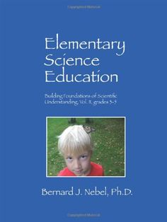 Mater Amabilis users recommended this series very highly. 3 volumes cover K-8th.   Elementary Science Education: Building Foundations of Scientific Understanding, Vol. II, grades 3-5 by Bernard J Nebel PhD