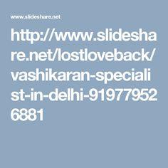 http://www.slideshare.net/lostloveback/vashikaran-specialist-in-delhi-919779526881