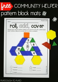 Free roll, add and cover pattern block mats. Fun idea for a community helper unit or math center. There are 2 versions of each sheet so it's great for preschool and kindergarten.