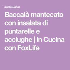 Baccalà mantecato con insalata di puntarelle e acciughe | In Cucina con FoxLife