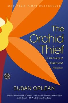 Looking for your next nonfiction book to read? Check out The Orchid Thief by Susan Orlean.