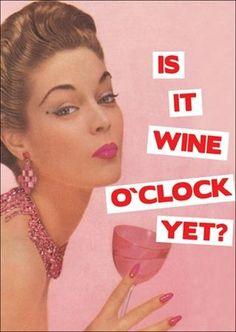 Is it wine o'clock yet? #wine #humor #funny