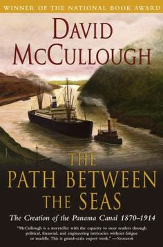 Path Between the Seas: The Creation of the Panama Canal 1870-1914 by David McCullough ~ Val S. @ Barbara Bush