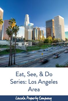 Eat See Do Series Los Angeles Area Lincoln Property Company