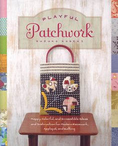 Playful Patchwork by Suzuko Koseki