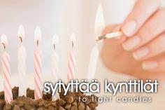sytyttä kynttilät ~ to light candles