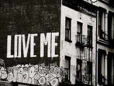 Black and White Graffiti Art - Love Me - New York City Street Art - Manhattan - Cityscape - NYC Apartment Graffiti - NYC Wall Art Photograph