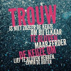 Quote van Forihaveseen.nl | @ErwinDeRuiter |  Trouw… #ForIHaveSeen #ErwinDeRuiter #Quote