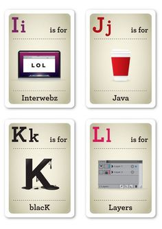 "Design Nerd Flash Cards. I love that I is for ""interwebz"" and K is for ""black"". Haha, so awesome!"