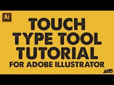 Touch Type Tool Tutorial for Adobe Illustrator CC - YouTube
