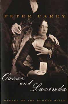 Oscar & Lucinda by Peter Carey