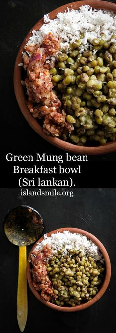 Breakfast I easy I recipe I green mung bean I breakfast bowls I vegan I vegetarian I gluten free  A bowl of green mung bean with Coconut and a spicy Lunumiris sambal is a healthy way of getting plant based protein into you.
