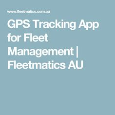 GPS Tracking App for Fleet Management | Fleetmatics AU