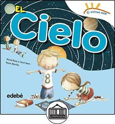 El Cielo (EL SISTEMA SOLAR) de Nuria Roca Soto ✿ Libros infantiles y juveniles - (De 3 a 6 años) ✿