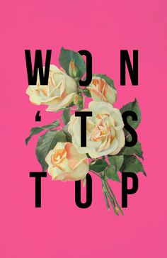 Won't Stop Flower Poster Art Print by Bag Fry | Society6
