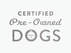 Certified Pre-Owned Dogs