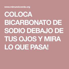 COLOCA BICARBONATO DE SODIO DEBAJO DE TUS OJOS Y MIRA LO QUE PASA!