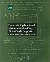 Álvarez López, A.A. y E. Prieto Sáez: Temas de álgebra lineal para ADE. Madrid: UNED, 2014. Disponible en: 512.64 ALV TEM