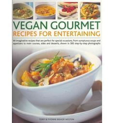 Vegan Gourmet Recipes for Entertaining 90 Imaginative Recipes That are Perfect for Special Occasions from Sumptuous Soups and Appetizers to Main Courses Sides and Desserts Shown in 300 Stepbystep Photographs Paperback  Common *** More info could be found at the image url.