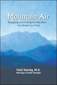 """Mountain Air: Relapsing and Finding the Way Back . . . One Breath at a Time. ~by Holli Kenley """"Once we are out from underneath the blanket of shame that has weighed us down, we are free to become and to be our true selves.""""   - See more at: http://www.drug-addiction-help-now.org/blog/2013/06/relapse-recovery-mountain-air-relapsing-and-finding-the-way-back-one-breath-at-a-time/#sthash.iIaOpaBu.dpuf #Addiction, #Drug Addiction, #Relapse"""