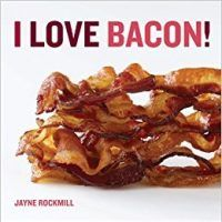 I Love Bacon! by Jayne Rockmill, PDF, 0740797662, topcookbox.com