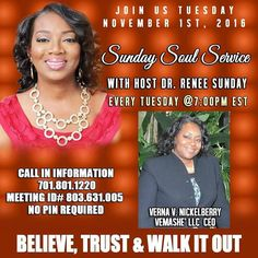 Sunday Soul Service : Tuesday November 1  2016 .The Speaker for the evening will be Verna V. Nickelberry - VeMaShe' LLC  CEO at 7:00 PM EST.. No Cost Telesession. Anointed Speakers Will Not Only Empower Motivate And Inspire You. They Will Share The Antidote Of Getting Your Soul Back On Track! #soul #service #buildothers #sundaysoulservice #platformbuilder #manifestationsnow #joy #faith #peace