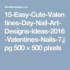15-Easy-Cute-Valentines-Day-Nail-Art-Designs-Ideas-2016-Valentines-Nails-7.jpg 500 × 500 pixels