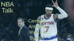 Melo Wants A Buyout | Knicks Resisting Buyout