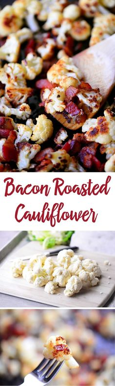 This Bacon Roasted Cauliflower recipe can be enjoyed as a snack or side dish. It's a great appetizer and works for a low carb, high protein or Paleo diet.
