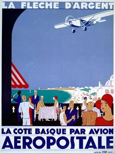 Aeropostale La Cote Basque Par Avion La Fleche - Mad Men Art: The 1891-1970 Vintage Advertisement Art Collection