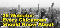 25 Websites Every Chicagoan Should Know About The Places Youll Go, Places To See, Things To Know, Cool Things To Buy, Chicago Bars, Moving To Chicago, The Second City, My Kind Of Town, Interesting Reads