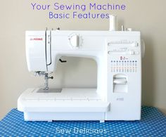 New Sewing Series: Sew Delicious: Your Sewing Machine - Basic Features
