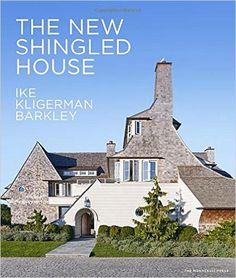 The New Shingled House: Ike Kligerman Barkley: John Ike, Thomas A. Kligerman, Joel Barkley, Marc Kristal: 9781580934435: Amazon.com: Books
