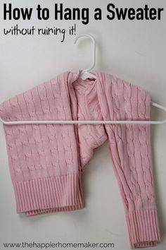 nice How to Hang a Sweater - The Happier Homemaker