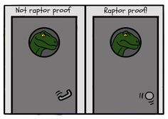Raptor-proof doors via /r/funny. Funny Images, Funny Pictures, Pretty Pictures, Jurrassic Park, The Awkward Yeti, Dc Anime, Jurassic Park World, Lol, T Rex