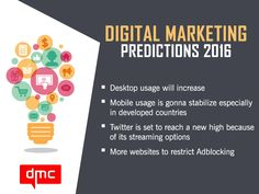 Here are the top 4 predictions that won't go wrong and will keep your Digital strategies on top. Stay tuned with us for more... ‪#‎DMCIND‬ ‪#‎DigitalMarketing‬