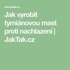Jak vyrobit tymiánovou mast proti nachlazení | JakTak.cz