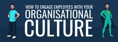 3 Ways To Engage Employees With Your Organizational Culture - eLearning Industry