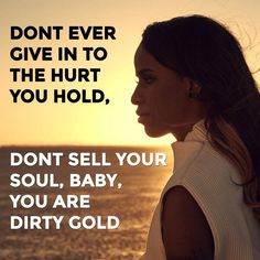 Angel Haze: 'Don't ever give in to the hurt you hold. Don't sell your soul. Baby, you are dirty gold.'