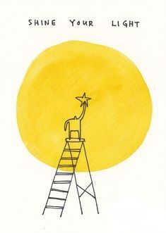 shine your light aesthetic drawing shine your light — Marc Johns Frases Cliche, Motivational Quotes, Inspirational Quotes, Photo Vintage, Shine Your Light, Poster S, Mellow Yellow, Happy Thoughts, Positive Thoughts