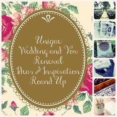 Unique Wedding & Vow Renewal Ideas Round Up