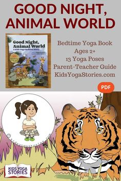 Help your children sleep better with this yoga bedtime book - Good Night, Animal World yoga book by Kids Yoga Stories Teaching Yoga To Kids, Yoga For Kids, Gross Motor Activities, Classroom Activities, Learning Activities, Classroom Ideas, Bedtime Yoga, Yoga Books, Kids Moves