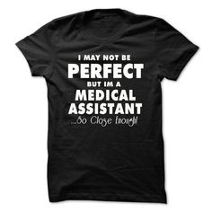 Perfect-Medical Assistant T-Shirts, Hoodies (24$ ==► Shopping Now to order this Shirt!)