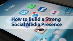 How to build a Strong Social Media Presence? #socialmediamarketingstrategy