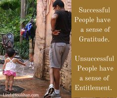 Quote: Successful people have a sense of gratitude.  Unsuccessful people have a sense of entitlement. Network Marketing Tip