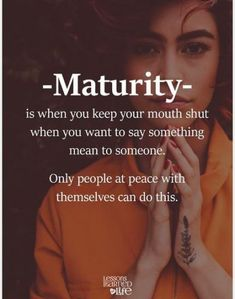 Maturity quotes - 50 Most Powerful Strong Mind Quotes to Inspire You Karma Quotes, Girly Quotes, Reality Quotes, Wise Quotes, Deep Quotes, Words Quotes, Motivational Quotes, Sayings, Qoutes