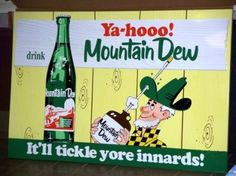 The Hartman brothers developed Mountain Dew as a mixer. Soft drinks were regional in the and the Hartmans had difficulty in Knoxville obtaining their preferred soda to mix with liquor, preferably whiskey, so the two men developed their Source Vintage Advertising Signs, Old Advertisements, Vintage Ads, Vintage Signs, Vintage Posters, Vintage Stuff, Vintage Food, Antique Signs, Funny Vintage